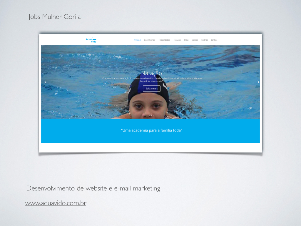 Portfólio Mulher Gorila - Cliente: Aqua Vido